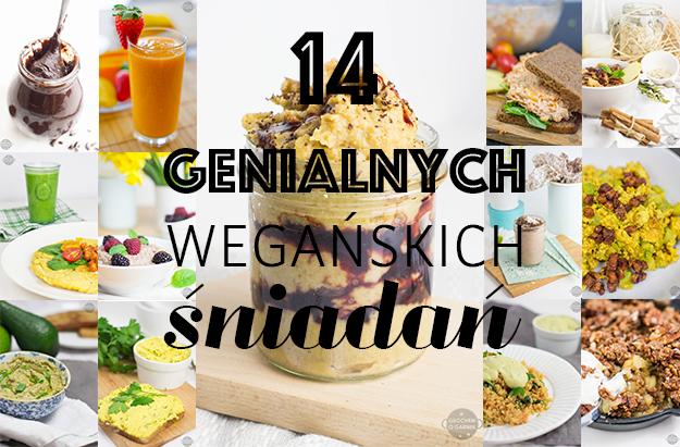 14 Pomyslow Na Genialne Weganskie Sniadanie Anna Sudol